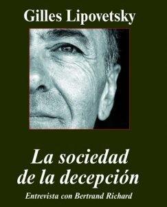 Opinión de La Sociedad de la Decepción, Gilles Lipovesky