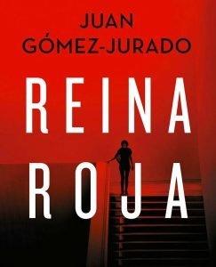 Opinión de Reina Roja, Juan Gómez Jurado – Reseña