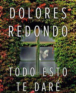 Opinión de Todo esto te daré, Dolores Redondo