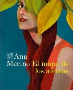 Opinión de El mapa de los afectos, Ana Merino