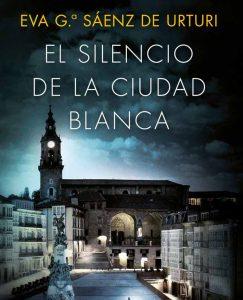 Opinión de El silencio de la ciudad blanca, Eva García Sáenz de Urturi
