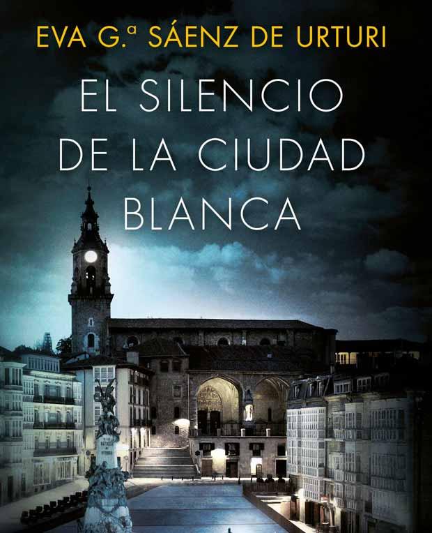 Lee más sobre el artículo Opinión de El silencio de la ciudad blanca, Eva García Sáenz de Urturi