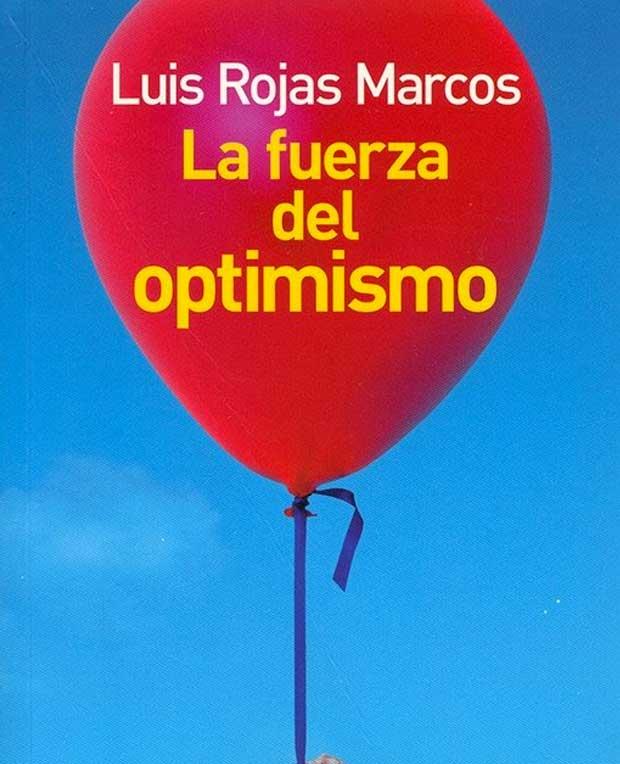 Opinión de La fuerza del optimismo, Luis Rojas Marcos