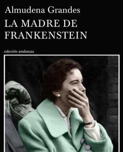 Opinión de La madre de Frankenstein, Almudena Grandes