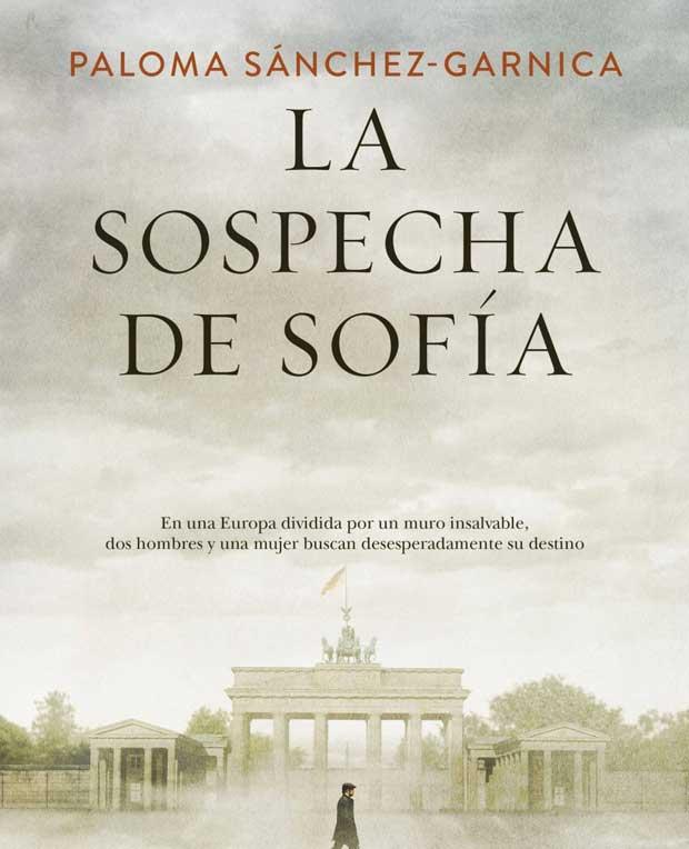 Lee más sobre el artículo Opinión de La sospecha de Sofía, Paloma Sánchez-Garnica