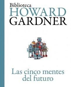 Opinión de Las cinco mentes del futuro, Howard Gardner
