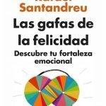 Opinión de Las gafas de la felicidad, Rafael Santandreu