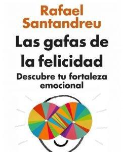 Lee más sobre el artículo Opinión de Las gafas de la felicidad, Rafael Santandreu
