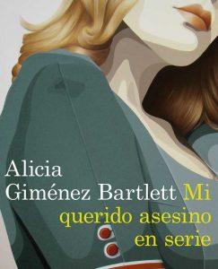 Opinión de Mi querido asesino en serie, Alicia Giménez Bartlett