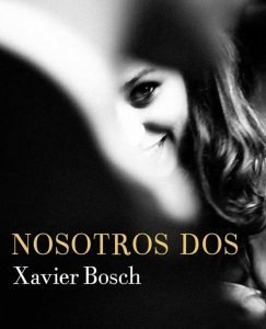 Opinión de Nosotros dos, Xavier Bosch