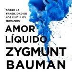 Opinión Amor líquido, Zygmunt Bauman