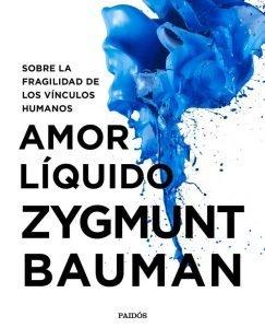 Lee más sobre el artículo Opinión Amor líquido, Zygmunt Bauman