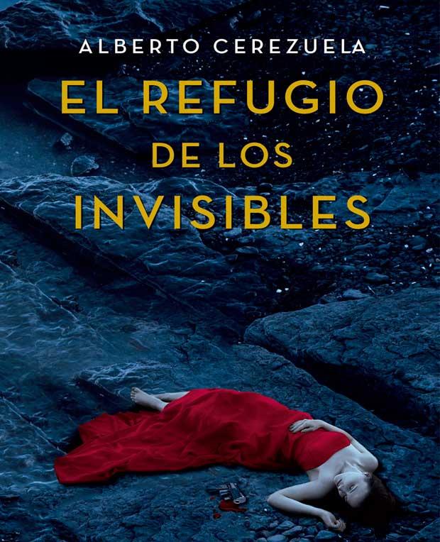 Opinión de El refugio de los invisibles, Alberto Cerezuela