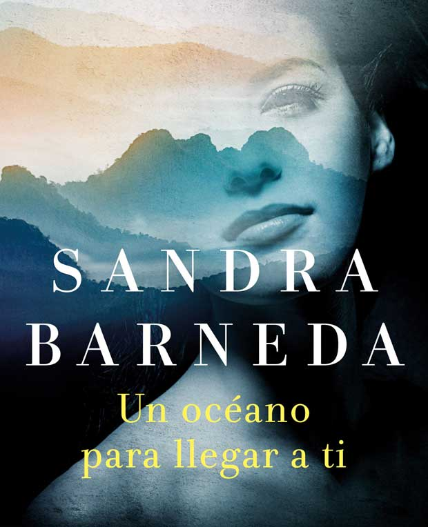 Opinión de Un océano para llegar a ti, Sandra Barneda (Finalista Premio Planeta 2020)