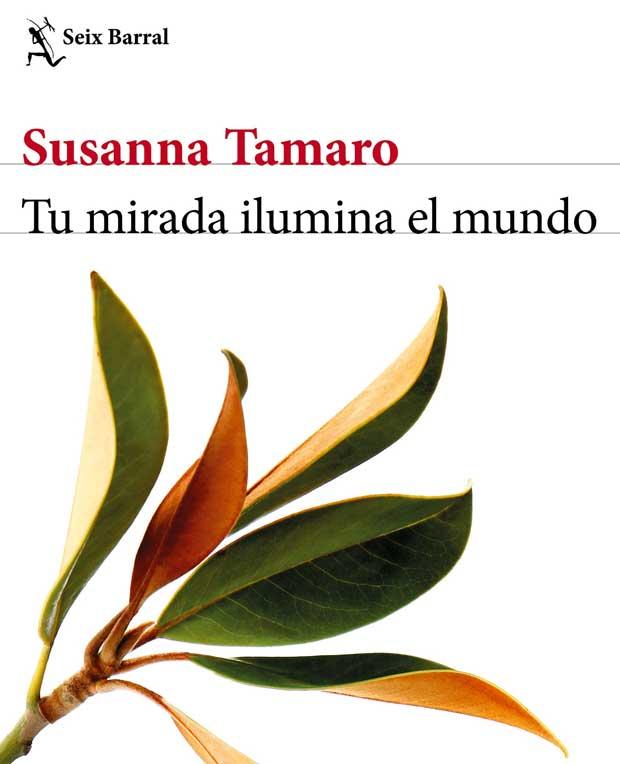 Opinión de Tu mirada ilumina el mundo, Susanna Tamaro