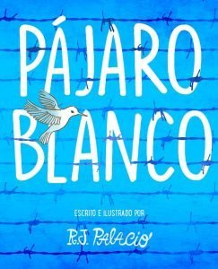 Lee más sobre el artículo Opinión de Pájaro Blanco, R.J. Palacio