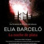 Opinión de La noche de plata, Elia Barceló