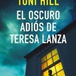 Opinión de El oscuro adiós de Teresa Lanza, Toni Hill