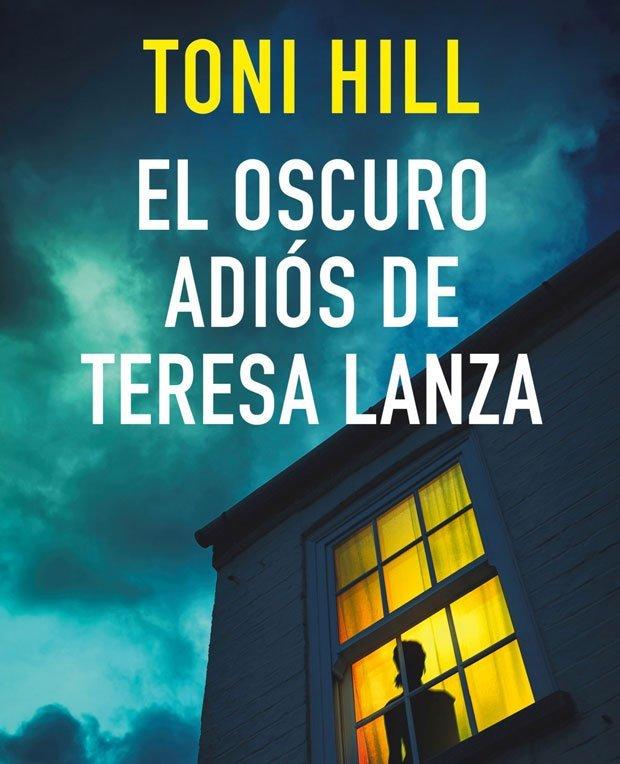 Lee más sobre el artículo Opinión de El oscuro adiós de Teresa Lanza, Toni Hill