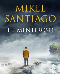 Lee más sobre el artículo Opinión de El mentiroso, Mikel Santiago