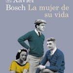 Opinión de La mujer de su vida, Xavier Bosch