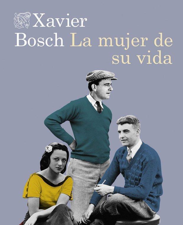 Lee más sobre el artículo Opinión de La mujer de su vida, Xavier Bosch