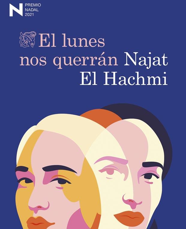 Lee más sobre el artículo Opinión de El lunes nos querrán (Premio Nadal de novela 2021), Najat El Hachmi